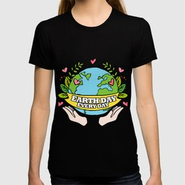 Earth Day Every Day Save The Planet T-shirt