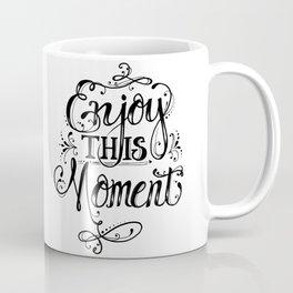 Enjoy This Moment B&W Coffee Mug