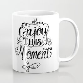 Enjoy This Moment B&W Coffee Mug