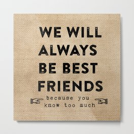 Best Friends Burlap Metal Print