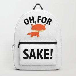 Oh For Fox Sake Backpack