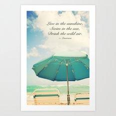 Live in the sunshine. Art Print