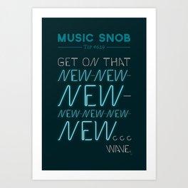 The NEW-New Wave — Music Snob Tip #629 Art Print