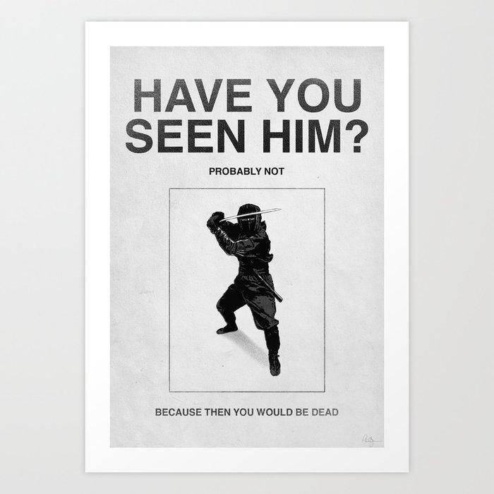 Have you seen him? Art Print