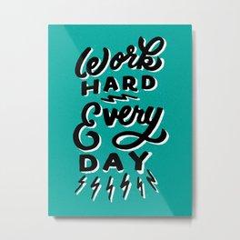 Work Hard! Metal Print