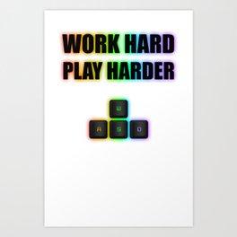 Work hard PLAY harder WASD RGB Art Print
