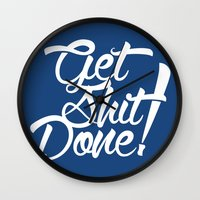 get shit done Wall Clocks featuring Get Shit Done! by Ariel Menta
