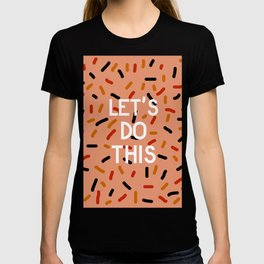 Let's Do This T-shirt