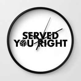 Served You Right Wall Clock