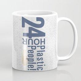 24 Hour Plastic People Coffee Mug