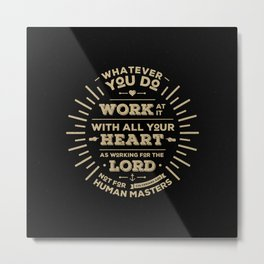 Colossians 3 vers 23 Metal Print