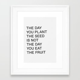 Plant The Seed Framed Art Print