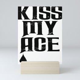 Kiss My Ace Funny Gambler Mini Art Print