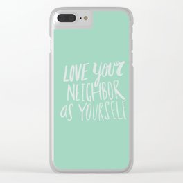 Love Your Neighbor x Mint Clear iPhone Case