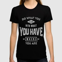 Do What You Can - Motivation T-shirt
