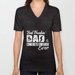 best freakin' dad and concrete finisher ever father Unisex V-Neck