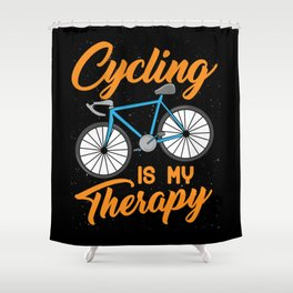 Cycling is my Therapy Bikers Gifts Shower Curtain