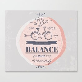 Life is like riding a bicycle Canvas Print