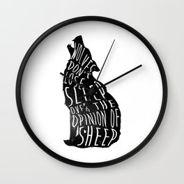 Wolves dont lose sleep over the opinion of sheep - version 1 - no background Wall Clock