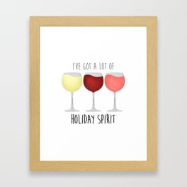 I've Got A Lot Of Holiday Spirit Framed Art Print