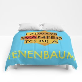 I always wanted to be a Tenenbaum Comforters