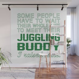 Juggling Buddy Wall Mural