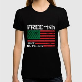 Freeish Since 1865, Juneteenth, Free ish, Black Pride T-shirt