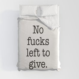 No fucks left to give Duvet Cover