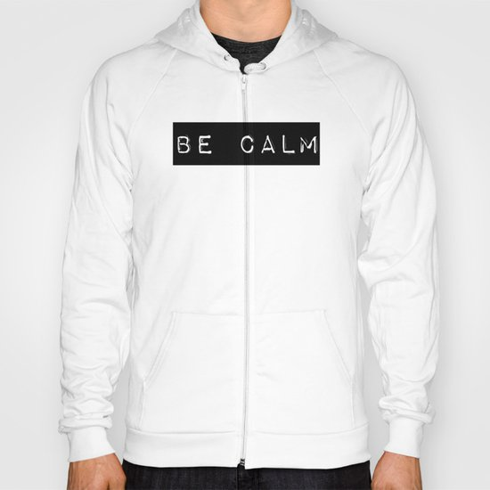 Be Calm Hoody