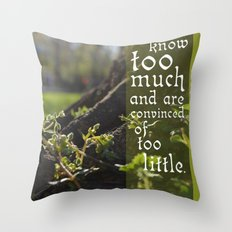 Convinced of Too Little Throw Pillow