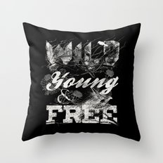 WILD YOUNG AND FREE Throw Pillow