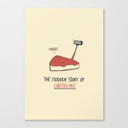 The Modern Story of Cheesecake Canvas Print