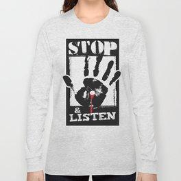 STOP & LISTEN Long Sleeve T-shirt
