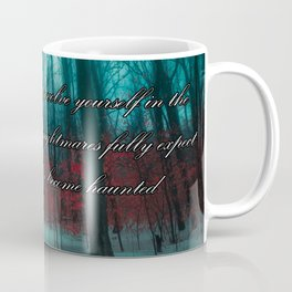 Fully expect that you will also become haunted Coffee Mug