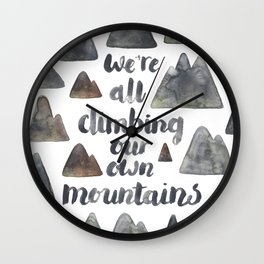 We're All Climbing Our Own Mountains. Wall Clock