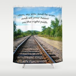 Proverbs 23:19 Shower Curtain