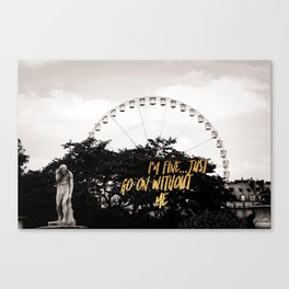 I'm Fine Go On Without Me Passive Aggressive Funny Canvas Print