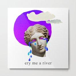 cry me a river Metal Print