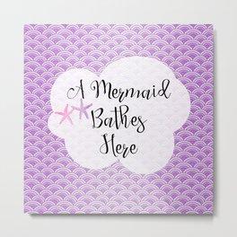 A Mermaid Bathes Here - Purple Mermaid Scales Metal Print