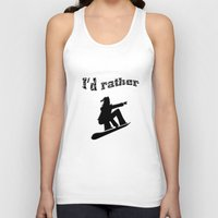 snowboard Tank Tops featuring I'd rather snowboard by gbcimages
