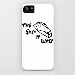 THE SMELL OF DEATH iPhone Case
