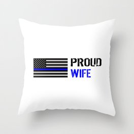 Police: Proud Wife (Thin Blue Line) Throw Pillow