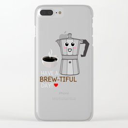 Have A Brew tiful Day Cute Coffee Pun Clear iPhone Case