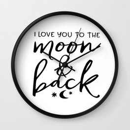 PRINTABLE Art, I Love You To The Moon And Back Kids Gift,Nursery Decor,Kids Room Decor,Children Wall Wall Clock