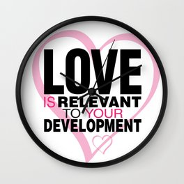 Love is Relevant Wall Clock