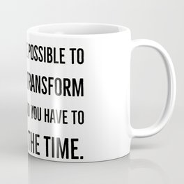 You have to act as if it were possible to radically  transform the world. Coffee Mug