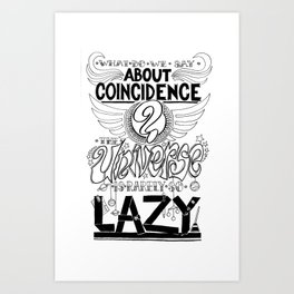 What do we say about coincidences? Art Print