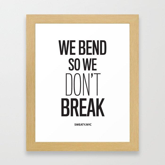 We Bend Framed Art Print