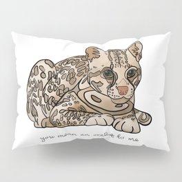 You Mean an Ocelot to Me Pillow Sham