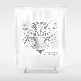 All Good Things Are Wild And Free Shower Curtain